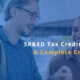 A complete crash course on Canada's SR&ED tax incentive program
