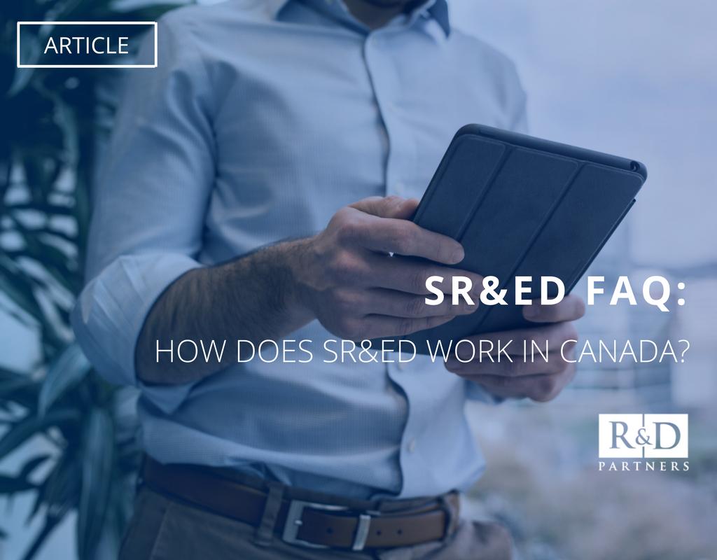 SR&ED FAQ: How does SR&ED work in Canada?