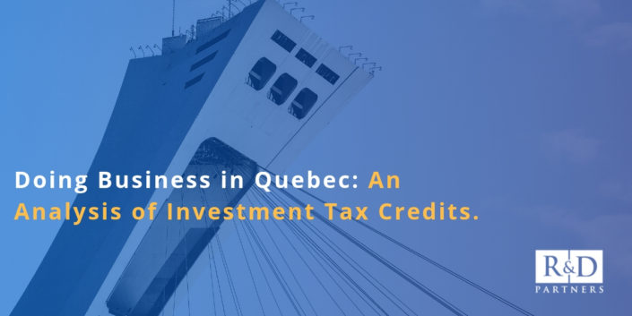 Doing Business in Quebec: An Analysis of Investment Tax Credits.